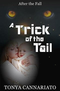 Trick of the Tail (After the Fall, #2) (eBook, ePUB) - Cannariato, Tonya