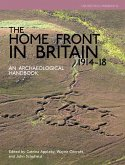 The Home Front in Britain 1914-1918: An Archaeological Handbook