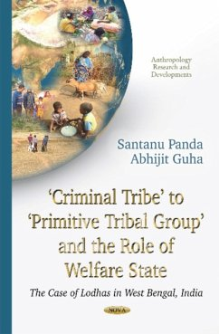 Criminal Tribe to Primitive Tribal Group & the Role of Welfare State - Panda, Santanu; Guha, Abhijit