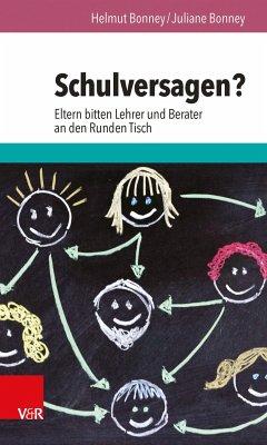 Schulversagen? (eBook, PDF) - Bonney, Helmut; Bonney, Juliane