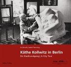 Käthe Kollwitz in Berlin (eBook, PDF)