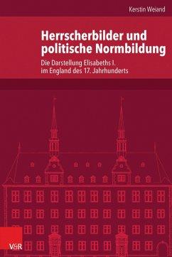 Herrscherbilder und politische Normbildung (eBook, PDF) - Weiand, Kerstin