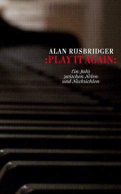 Play it again - Rusbridger, Alan