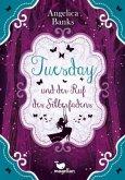 Tuesday und der Ruf des Silberfadens / Tuesday Bd.2
