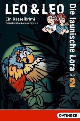 Die Launische Lora Leo Leo Bd2 Von Tobias Bungter Als
