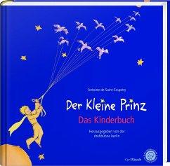 Der Kleine Prinz. Das Kinderbuch in der Originalübersetzung - Saint-Exupéry, Antoine de