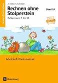 Rechnen ohne Stolperstein Band 2A - Arbeitsheft/Fördermaterial. Zahlenraum 7 bis 10 - Neubearbeitung