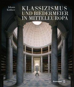 Klassizismus und Biedermeier in Mitteleuropa. 2 Bände - Kräftner, Johann
