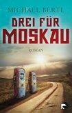 Drei für Moskau (eBook, ePUB)