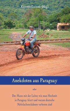 Anekdoten aus Paraguay (eBook, ePUB)