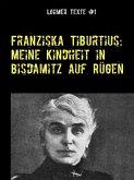 Franziska Tiburtius: Meine Kindheit in Bisdamitz auf Rügen (eBook, ePUB)