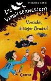 Vorsicht, bissiger Bruder! / Die Vampirschwestern Bd.11 (eBook, ePUB)