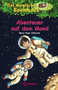 Abenteuer auf dem Mond / Das magische Baumhaus Bd.8 (eBook, ePUB) - Pope Osborne, Mary