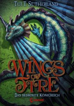 Das bedrohte Königreich / Wings of Fire Bd.3 (eBook, ePUB) - Sutherland, Tui T.