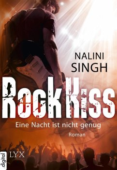 Eine Nacht ist nicht genug / Rock Kiss Bd.1 (eBook, ePUB) - Singh, Nalini