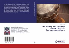 The Politics and Dynamics of Court Music in Contemporary Ghana - Adjei, Godwin