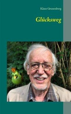 Glücksweg - Grunenberg, Klaus