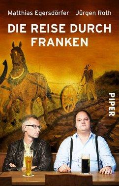Die Reise durch Franken - Egersdörfer, Matthias; Roth, Jürgen