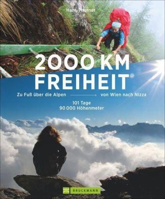 2000 km Freiheit - Thurner, Hans