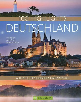 100 Highlights Deutschland - Becker, Eva; Pinck, Axel; Rusch, Barbara