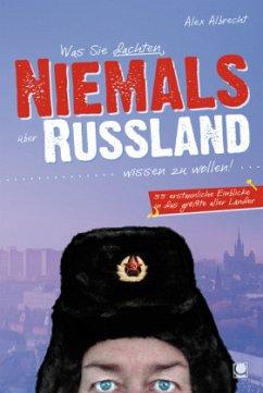 Was Sie dachten, NIEMALS über RUSSLAND wissen zu wollen - Albrecht, Alex