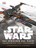 Star Wars(TM) Das Erwachen der Macht. Raumschiffe und Fahrzeuge