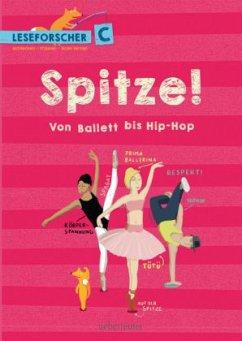 Spitze! Von Ballett bis Hip-Hop - Köller, Kathrin