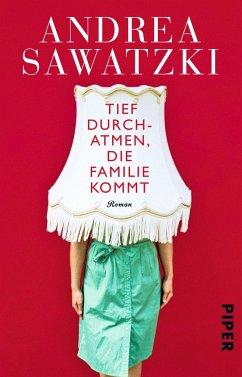 Tief durchatmen, die Familie kommt / Die Bundschuhs Bd.1 - Sawatzki, Andrea