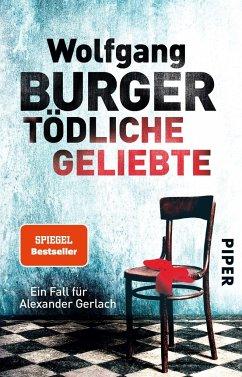Tödliche Geliebte / Kripochef Alexander Gerlach Bd.11 - Burger, Wolfgang