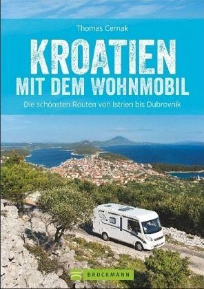 kroatien mit dem wohnmobil von thomas cernak buch. Black Bedroom Furniture Sets. Home Design Ideas