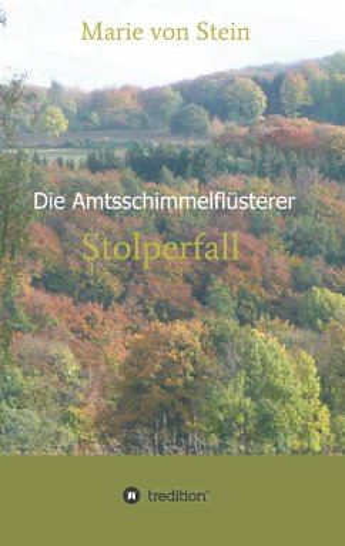 Die Amtsschimmelflüsterer - Stein, Marie von