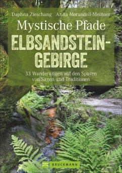 Mystische Pfade Elbsandsteingebirge - Zieschang, Daphna; Morandell-Meißner, Anita