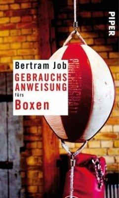 Gebrauchsanweisung fürs Boxen - Job, Bertram