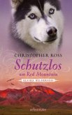 Schutzlos am Red Mountain / Alaska Wilderness Bd.4