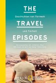 Geschichten von Fernweh und Freiheit / The Travel Episodes Bd.1