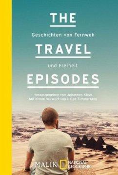 Geschichten von Fernweh und Freiheit / The Travel Episodes Bd.1 - Klaus, Johannes