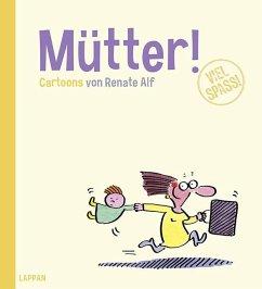 Mütter! - Alf, Renate
