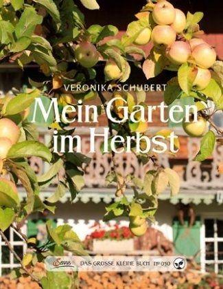 Das große kleine Buch: Mein Garten im Herbst - Schubert, Veronika