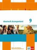 deutsch.kompetent. Schülerbuch mit Onlineangebot 9. Klasse. Ausgabe für Berlin, Brandenburg, Mecklenburg-Vorpommern