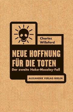Neue Hoffnung für die Toten - Willeford, Charles