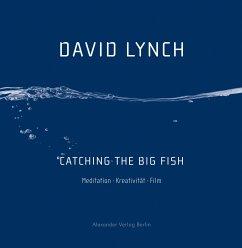 Catching the Big Fish - Lynch, David