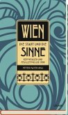 Wien - Die Stadt und die Sinne