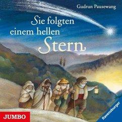 Sie folgten einem hellen Stern, Audio-CD - Pausewang, Gudrun