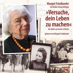 Versuche, dein Leben zu machen, 8 Audio-CDs - Friedlander, Margot