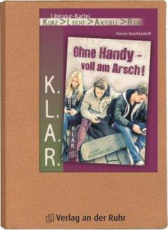 K.L.A.R.-Literatur-Kartei: Ohne Handy - voll am Arsch! - Buschendorff, Florian