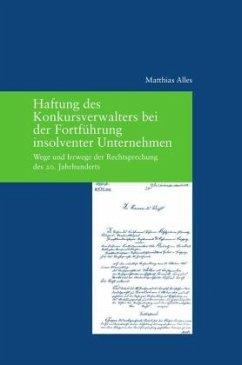 Haftung des Konkursverwalters bei der Fortführung insolventer Unternehmen - Alles, Matthias