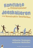 Konflikte im Klassenzimmer deeskalieren und konstruktiv bearbeiten