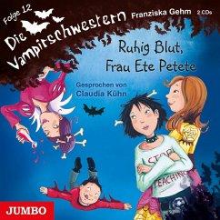 Ruhig Blut, Frau Ete Petete / Die Vampirschwestern Bd.12 (2 Audio-CDs) - Gehm, Franziska