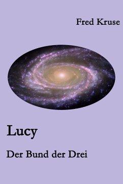 Lucy - Der Bund der Drei (Band 3) (eBook, ePUB) - Kruse, Fred