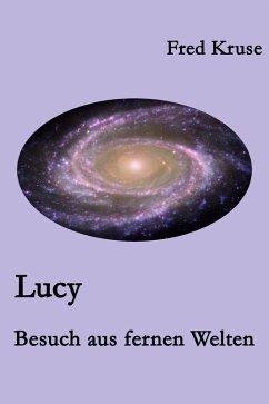 Lucy - Besuch aus fernen Welten (Band 1) (eBook, ePUB) - Kruse, Fred